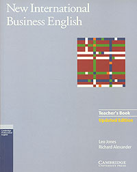 New International Business English: Teacher's Book Издательство: Cambridge University Press, 2005 г Мягкая обложка, 224 стр ISBN 0 521 77471 3 Язык: Английский Формат: 220x280 инфо 8220i.
